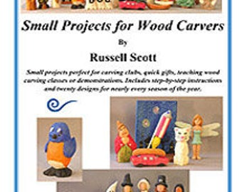 Small Projects for Wood Carvers by Russell Scott