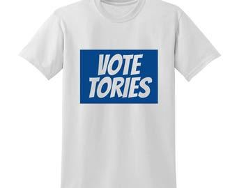 VOTE TORIES Slogan Tshirt Conservative Party Politics General Election