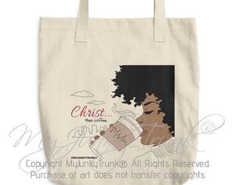 Christ... Then Coffee- Natural Hair Canvas Tote Bag
