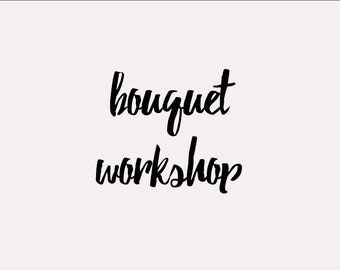 Bouquet Workshop, Oregon, 2018 | plant-dyed, handmade, floral design, bouquet, hands on workshop | this class can be a gift