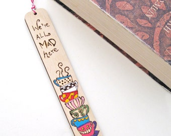 "Bookmark, wood burned bookmark, Pyrography, ""We 're all mad here""  unique gift for book lovers"