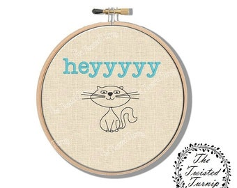 Humorous Machine Embroidery Designs - Funny Cat Embroidery Designs - Heyyy - Wall Art - Instant Download - 4x4 Hoop -