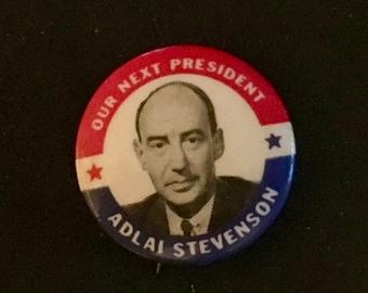 """Vintage Adlai Stevenson Campaign Button/ """"Our Next President Adlai Stevenson"""" / 1952 Presidential Election/ Adlai Stevenson 1952"""
