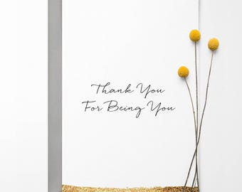 Thank You For Being You Greetings Card