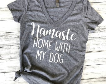 Namaste Home with my dog shirt, Namaste home with my dog tank, Dog shirt, cat shirt, Yoga tank, Namaste shirt
