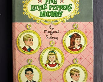 Five Little Peppers Midway by Margaret Sidney 1961 Vintage Book