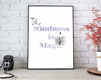 Kindness is Magic,Digital Download, Printable, Digital Download, Wall Art, Typography Poster, Instant Download, Grateful Poster, Gift, Art