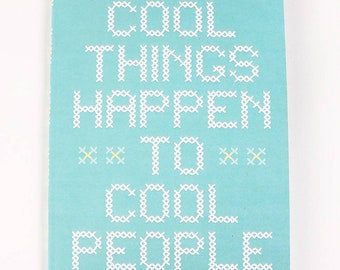 Cool Things Happen to Cool People - A5 notebook