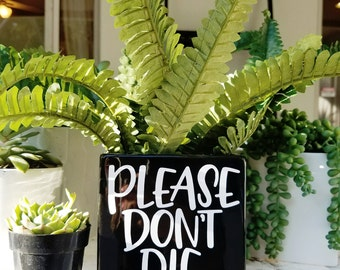 Please Don't Die Planter    Hand Lettered Planter    Funny Plant Pot    White Ceramic Planter    Black Ceramic Planter