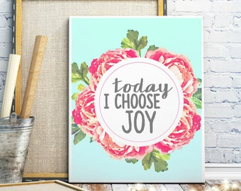 Today I Choose Joy Aqua Watercolor Floral Digital Print Instant Art INSTANT DOWNLOAD