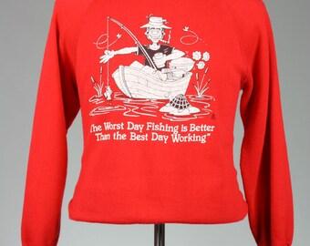 ON SALE Vtg 80s Raglan Sweatshirt 1985 Original Worst Day Fishing Best Day Working M/L