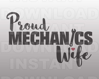 Proud Mechanic Wife SVG File,Auto Mechanic SVG -Commercial & Personal Use- Vector svg for Cricut,Silhouette svg,digital cutting template