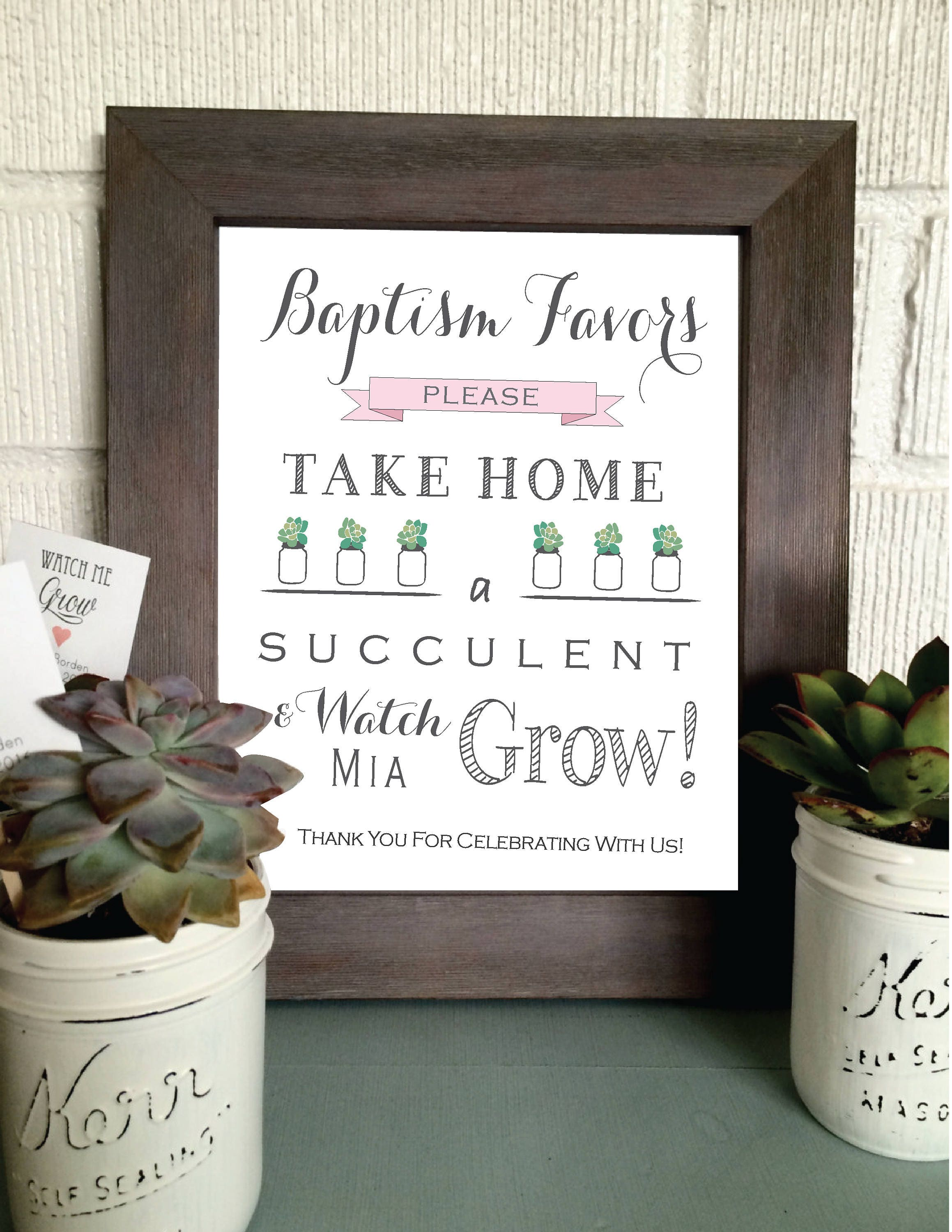 PRINTABLE Baptism Print Please Take Your Favor Succulent