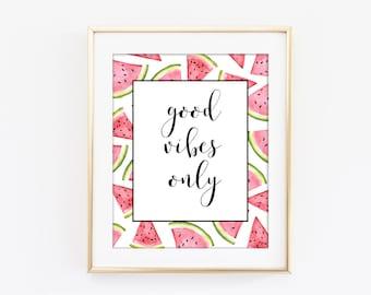 Good Vibes Only Watermelon Art, Watermelon Fruit Painting, Watermelon Slices Decor, Pink Tropical Print, Kitchen Decor, Sun Room Decor T31