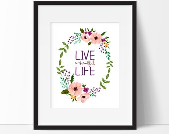 Live a Thankful Life - Hand Painted Flowers - Inspirational Quote - Motivational Quote - Kindness Quotes - Home Decor - Office Decor