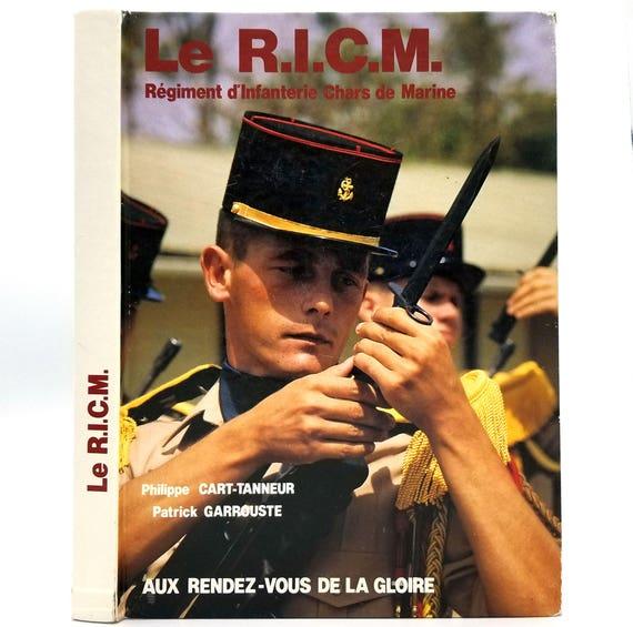 Le R.I.C.M. Régiment d'Infanterie de Chars de Marine aux Rendez-vous de la Gloire 1988 Hardcover - Military Forces - French Language