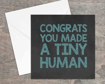 Congrats you made a tiny human printed card.   Hello world, baby shower, new arrival, congratulations card, greetings card
