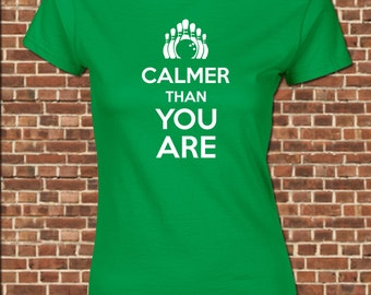 CALMER THAN YOU women's junior fit T-Shirt - all sizes available - walter quote calmer than you are vintage keep calm bowling tee UG457
