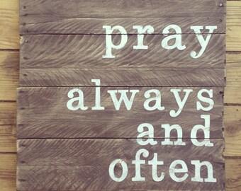 Pray Always and Often Barnwood Wall Decor
