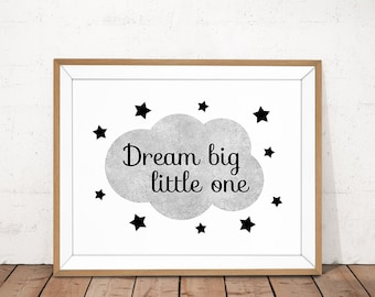 Dream Big Little One Printable, Nursery Poster, Nursery Quote, Monochrome Nursery, Nursery Printable, Black White Nursery, Baby Quote Print