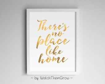 """Gold """"There's No Place Like Home"""" Printable Wall Art, Gold Foil Quote Art, Home Wall Decor, 8x10 + 11x14 Printable JPEG INSTANT DOWNLOAD"""