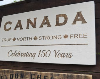 Canada True North Strong Free Wood Sign Canadian Sign Canada 150 Years Rustic Wood Sign Cottage Decor Barnboard Sign Custom Wood Signs