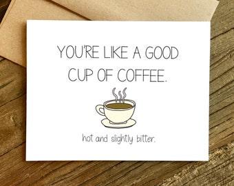 Lustige Karte - lustigen Karte - Jahrestags-Karte - Karte für Freund - Tasse Kaffee.