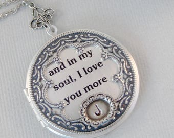 And In My Soul I Love You More,Locket,Love Necklace,Heart,Personalized Necklace,Custom Necklace,Monogram,Initial Necklace,,soulmate jewlery