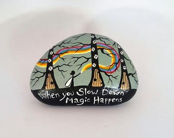 Fairy Stone, When you slow down magic happens, Painted Rock, Inspirational Message
