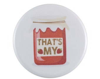"""That's My Jam 1.25"""" Button Pin"""