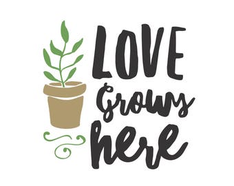 Love Grows Here Download Printable