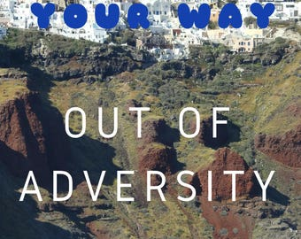 Think Your Way Out Of Adversity by Chris Cook