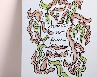Have no Fear - Print