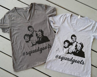 Women's Golden Girls T-shirt; Golden Girls Squadgoals shirt;Gift for Golden Girls Fan; Golden Girls Birthday gift;Custom Golden Girls shirt