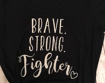 Brave Strong Fighter Shirt, Cancer Shirt, Fighter Shirt, Cancer Survivor Shirt