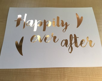 """Ready to frame A4 """"Happily ever after"""" foil print on white paper"""