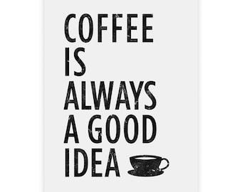 Coffee is always a good idea, Coffee quote, Coffee typography, Coffee art, Kitchen coffee print, Kitchen wall art, Retro print
