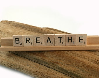 BREATHE Scrabble Letters Sign RECYCLED
