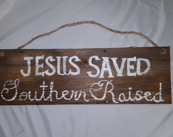 Jesus Saved southern raised