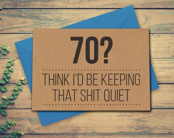 70th Birthday Card Funny 70th Card 70 Card Greeting Card Recycled Kraft Greeting Card 70 Think I'd Be Keeping That Shit Quiet