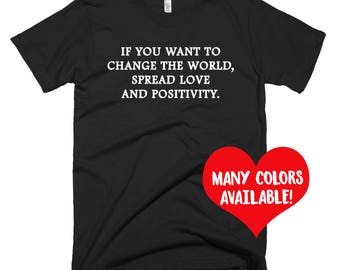 Change Quote Shirt, Make a Difference Quotes, Peace Quote, Change Top, Change Quote T-Shirt, Peace T-Shirt, Protest Shirt, Political Shirt