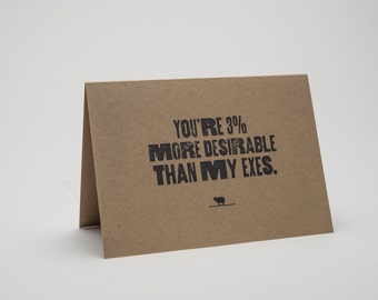 Funny Love Card - You're 3% more desirable than my exes.