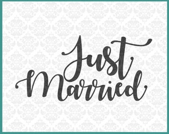 CLN0231 Just Married Script Wedding Shower Engagement Bride SVG DXF Ai Eps PNG Vector Instant Download Commercial Use Cricut Silhouette