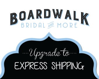 Upgrade to EXPRESS SHIPPING (invites) - Boardwalk Bridal