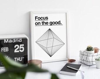 Focus on the good- A3 PRINT