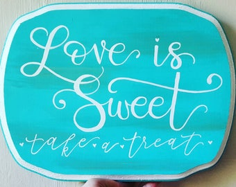 Love is Sweet - Dessert Table sign