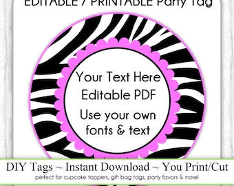 Printable Party Favor, Pink and Zebra Print Editable Party Tag, INSTANT DOWNLOAD, Use as Cupcake Topper, DIY Party Tag, Your Text, Fonts