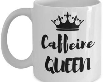 Caffeine Queen Mug - Motivating Coffee Cup Gift Idea For Him Her Boyfriend Husband Wife