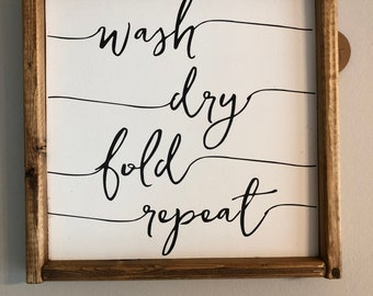 Wash dry fold repeat, wood sign, rustic