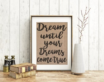 Aerosmith, Dream on burlap print, Dream On Aerosmith, Aerosmith inspirational, Steven Tyler fans, Dream until your dreams come true, burlap